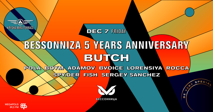 Bessonniza 5 Years Anniversary w/ Butch 7 декабря, пятница, в 23:00